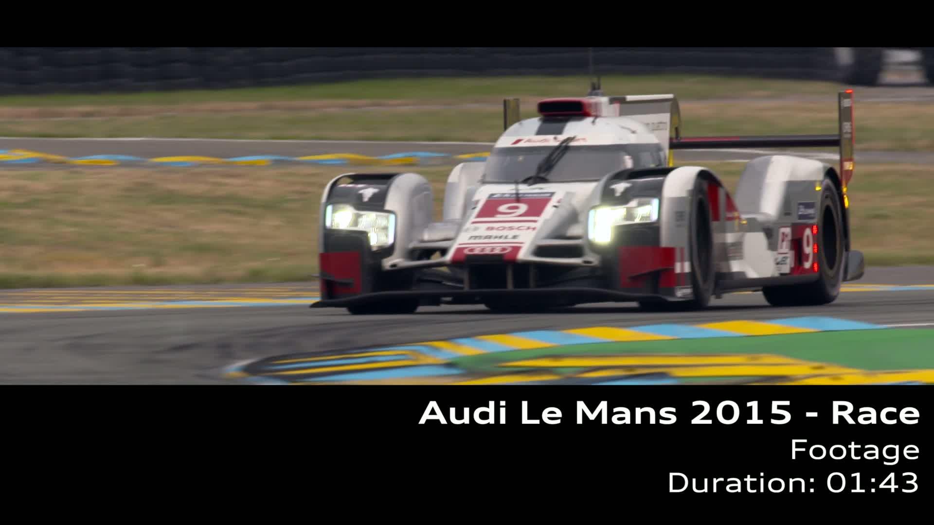 Audi Le Mans 2015 - Footage Race