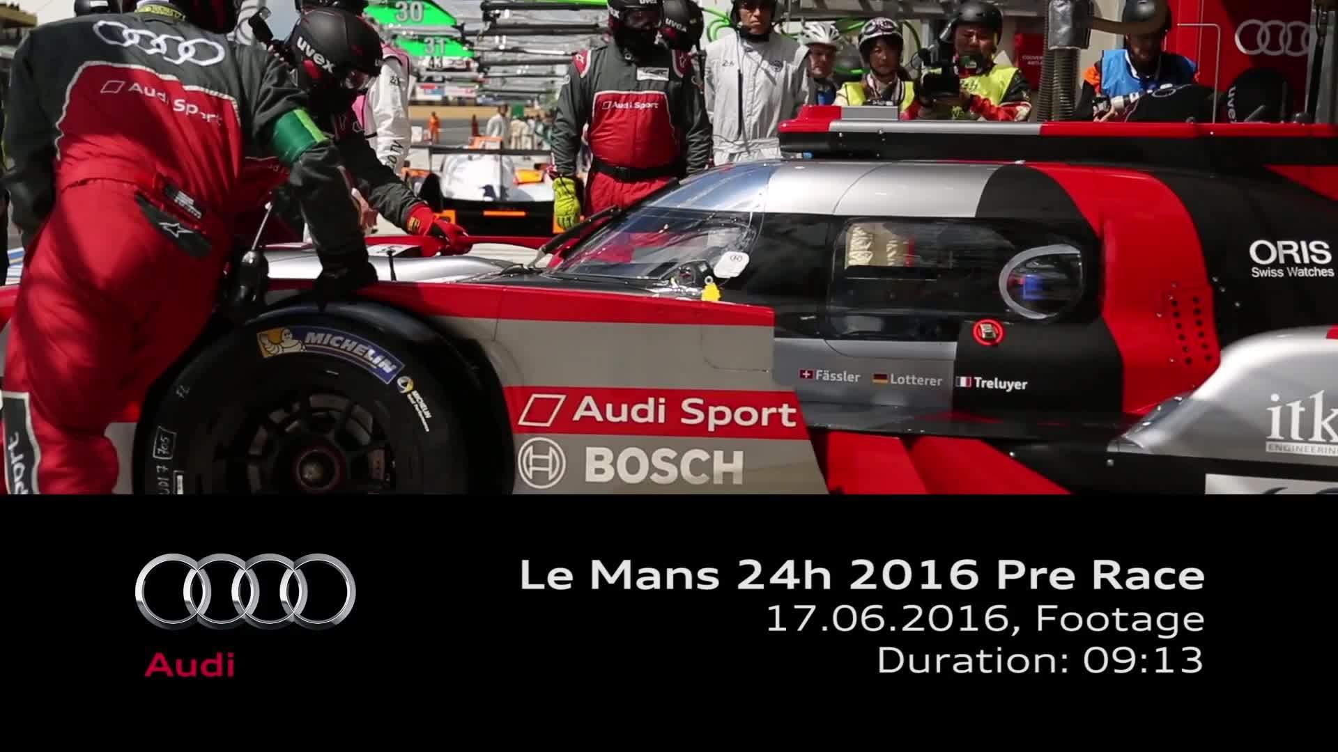 Footage Audi Le Mans 2016 - Pre-Race