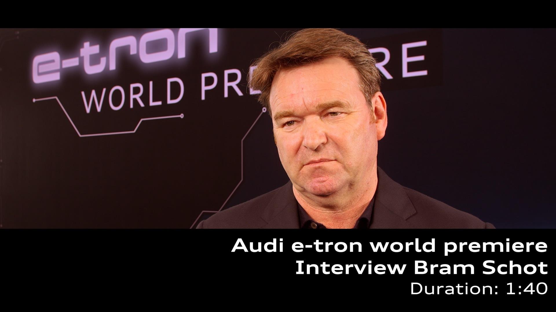 Audi e-tron Weltpremiere Interview Bram Schot